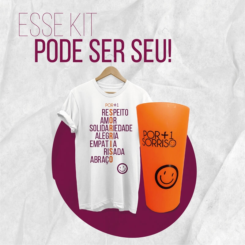 Kit Por Mais Um Sorriso - Copo e camisa